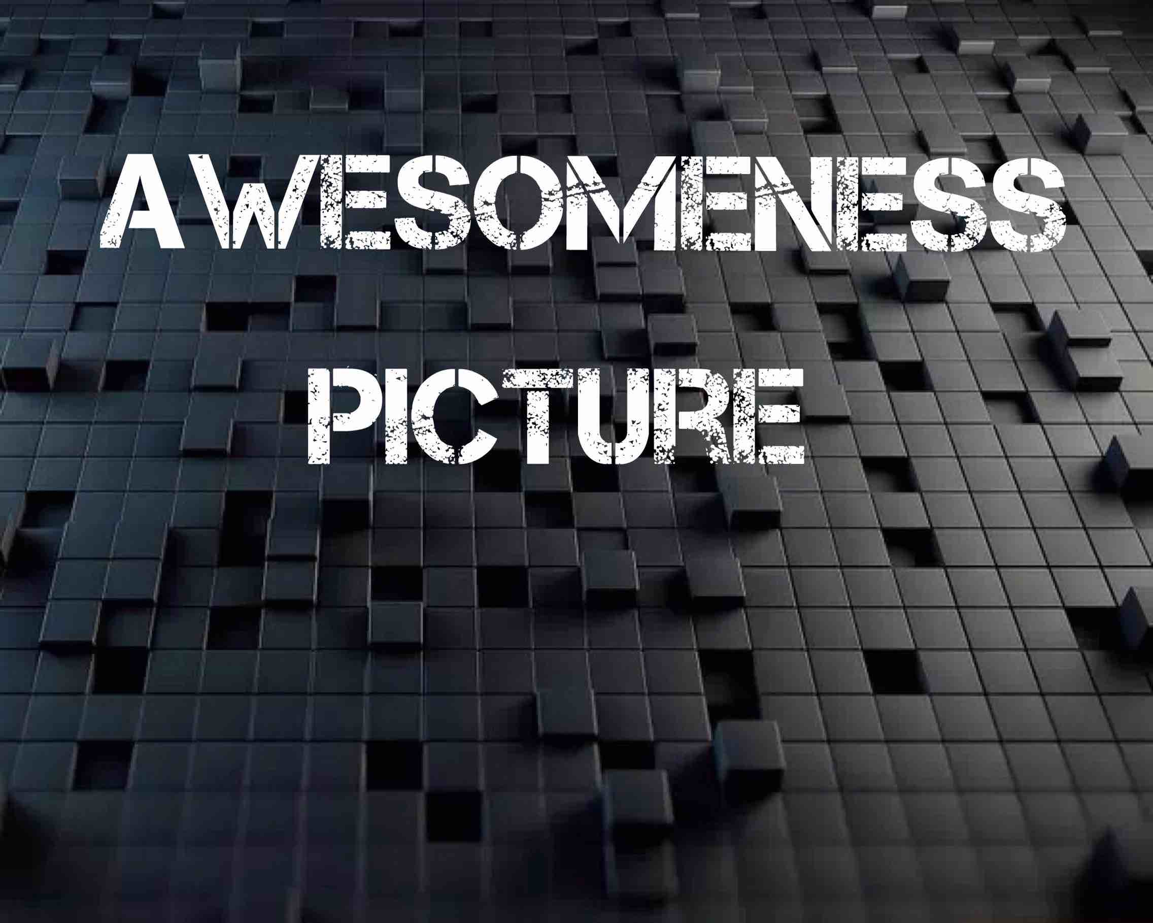 Awesomeness Picture