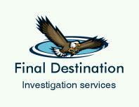 Final destination investigation services..