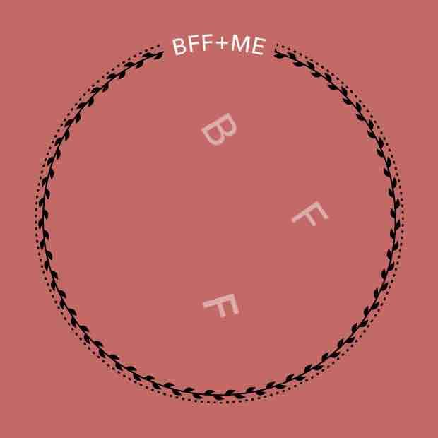Bff+Me