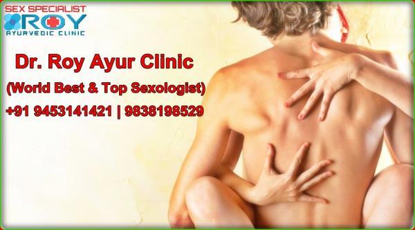 Dr. Roy Ayur Clinic (World Best & Top Sexologist) #9453141421
